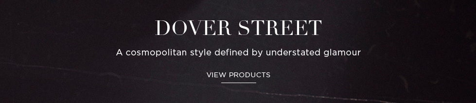 DOVER STREET: A cosmopolitan style defined by understated glamour