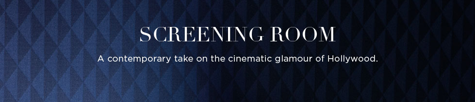 Screening Room: A contemporary take on the cinematic glamour of Hollywood.