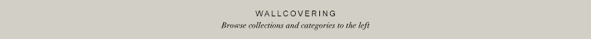 Wallcovering - Browse collections and categories to the left